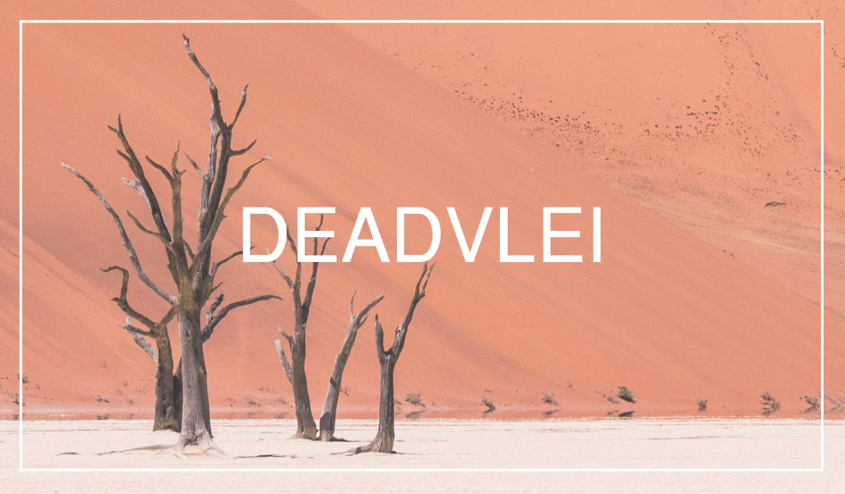 Deadvlei, Namibia - how to get there and photograph